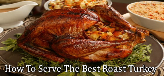 Tips on how to serve the best roast turkey for thanksgiving for What to serve with thanksgiving turkey