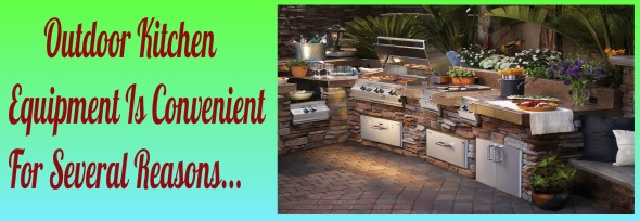 Outdoor Kitchen Equipment - Luxury In Your Back Patio