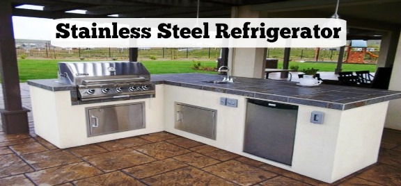 & Can Stainless Steel Refrigerator Add Style To Your Outdoor Kitchen?